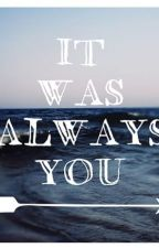 It was always YOU /  (Magcon) by Julllaa11