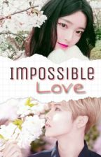 Impossible Love ✴ LuHan by whyxnctzen