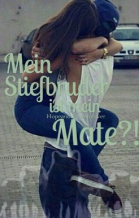 Mein Stiefbruder ist mein Mate?! by Hopeanddreamforever