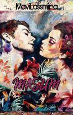 MASUM  #Wattys2017 by MaviLassmina