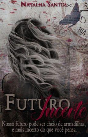 Futuro Incerto (BREVE) by nath_00