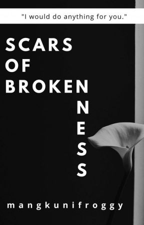 Scars of Brokenness by mangkunifroggy