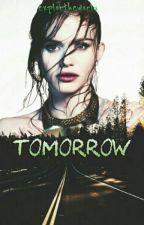 Tomorrow • #Wattys2016 by explortheworld