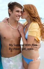 My Summer With Him by cheer_girl_xoxo