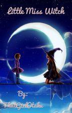 Little Miss Witch by ThatGirlOtaku