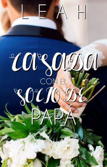 Casada con El Socio de Papá