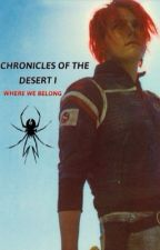 Chronicles of The Desert I: Where We Belong ↠ Frerard by MyFabulousRomance
