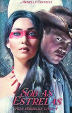 Sob as Estrelas - Série Pele Vermelha #4 EM BREVE by MichelleCastelli