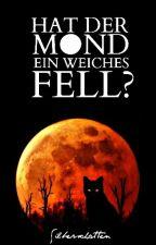 Hat der Mond ein weiches Fell? by Silberschatten