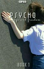 Psycho |BOOK 1|✔| by -TheCursedOne