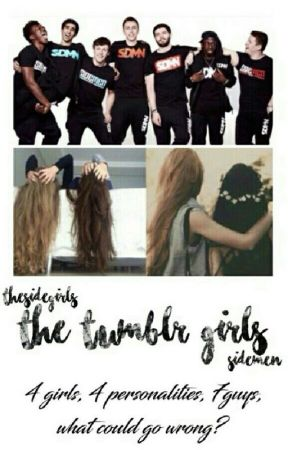 The Tumblr Girls Sidemen 82 Wattpad