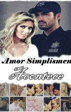 O Amor Simplesmente Acontece ✔ by RannyelleMarinho