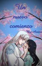 Un Nuevo Comienzo by Akira-Chan06
