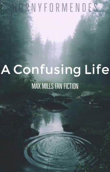 The love of my life// Max mills fanfic