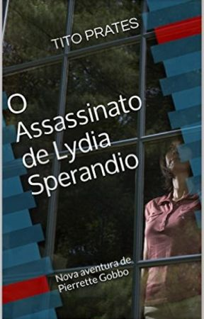 O Assassinato de Lydia Sperandio by TitoPrates
