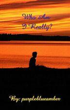 Who Am I Really? by purpleblueamber