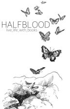 HALFBLOOD by live_life_with_books