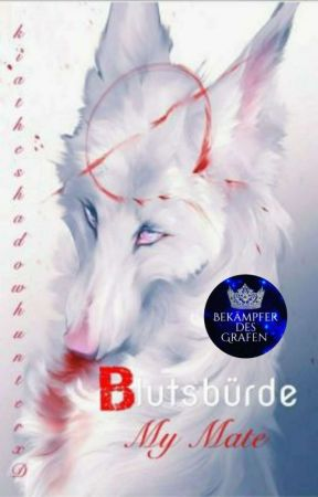 Blutsbürde - My Mate #Wattys2017 by Aiiiika242
