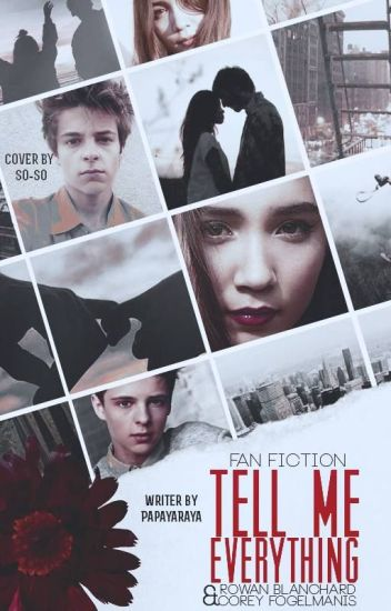Tell me everything (Rowan Blanchard and Corey Fogelmanis)