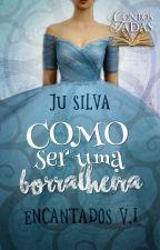 Como Ser Uma Borralheira by JuSilva97