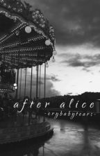 after alice; book three {5sos} by -crybabytears-