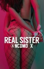 Real Sister  by ncdmd_x