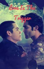 Love is the trigger by Stereklover9008