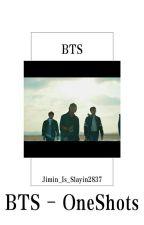 BTS- OneShots by Jimin_is_slayin2837