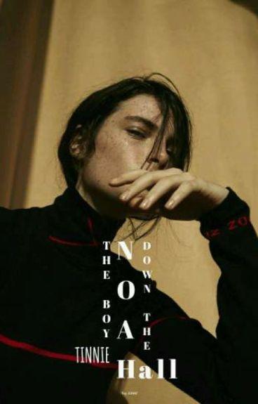 • Ñøâh:The Boy Down The Hall •