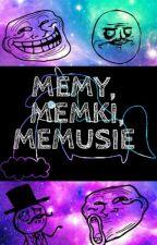 MEMY, MEMKI, MEMUSIE ✅ by Haneueu