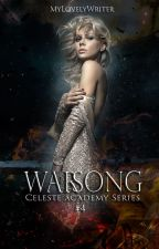 Warsong | Celeste Academy Series Book #4 by MyLovelyWriter