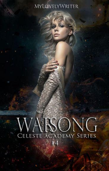 Warsong | Celeste Academy Series Book #4 by MyLovelyWriter