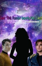 Star Trek Reader Inserts/One-Shots by stargirlhorse