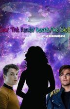 Star Trek Reader Inserts/One-Shots by intrepidblondie