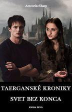 Taerganské kroniky (1): Svet bez konca by ArrowtheSharp