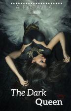 The Dark Queen by Lexilovexox