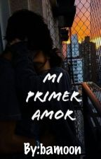 Mi Primer Amor ||fanfic Daddy Yankee|| by bamoon