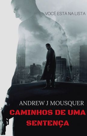 Caminhos De Uma Sentença by AndrewJMousquer