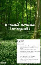 e-mail amour // Herr Bergmann ff by liniert