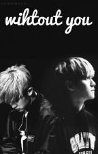 Without You by i_chanbaek_