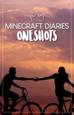 ✿ Minecraft Diaries OneShots by PhoenixForces