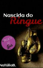 Nascida do Ringue by SegurandoAMarimba