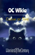 OC Wikia: Cloak Of Time by WarriorsOfTheCentury