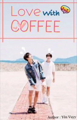 [OneShot][VKook] Love with Coffee
