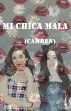 Mi chica mala (Camren)  by AreJauregui