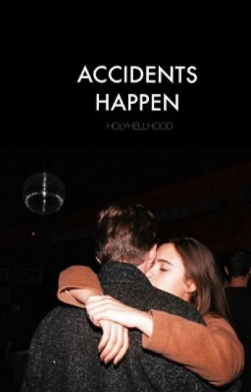 accidents happen I -hood-