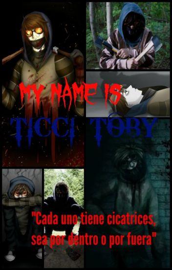MY NAME IS TICCI TOBY•[En Edición]•