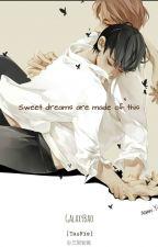ㅡ Sweet dreams are made of this [TaoRis / KrisTao]. by GalaxyBao