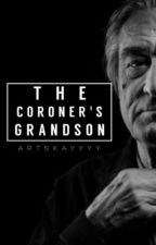 The Coroner's Grandson [coming soon] by artskayyyy