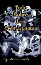 Todo Sobre Los Creepypastas by xSadic_Smile